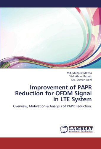 Papr-system (Improvement of PAPR Reduction for OFDM Signal in LTE System: Overview, Motivation & Analysis of PAPR Reduction.)