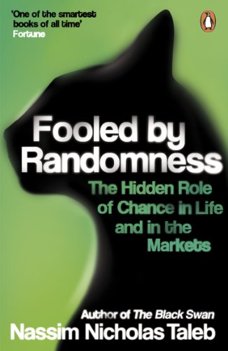 Fooled by Randomness: The Hidden Role of Chance in Life and in the Markets por Nassim Nicholas Taleb