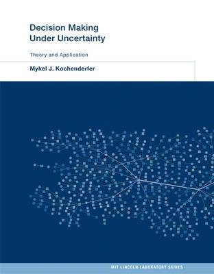 By Mykel J Kochenderfer ; Christopher Amato ; Girish Chowdhary ; Jonathan P How ; Hayley J Davison Reynolds ; Jason R Thornton ; Pedro A Torres-Carrasquillo ; N Kemal Ure ; John Vian ( Author ) [ Decision Making Under Uncertainty: Theory and Application Mit Lincoln Laboratory By Jul-2015 Hardcover