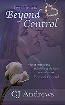 Two Hearts: Beyond Control (Two Hearts Trilogy Book 1) by [Andrews, CJ]