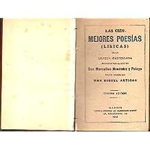LAS CIEN MEJORES POESIAS (LIRICAS) DE LA LENGUA CASTELLANA.