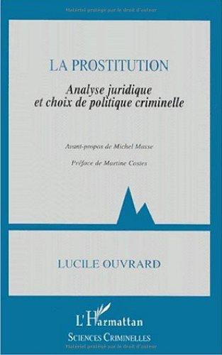 La prostitution. analyse juridique et choix de politique criminelle