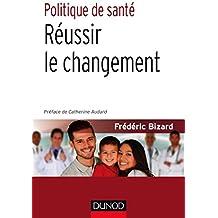 Politique de santé - Réussir le changement