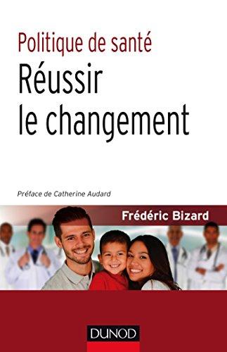 Politique de santé : Réussir le changement (Politiques et dispositifs)