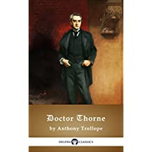 Doctor Thorne by Anthony Trollope (Illustrated) (English Edition)