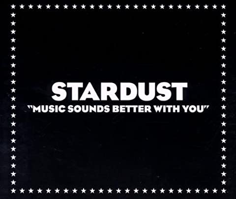 Stardust Music Sounds Better - Music sounds better with you [Single-CD] by