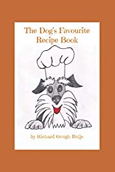 The Dog's Favourite Recipe Book: and culinary adventures of a Miniature Schnauzer