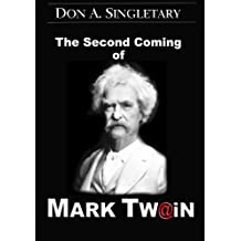 The Second Coming of Mark Twain by Don A. Singletary (2014-10-21)