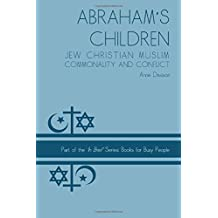Abraham's Children: Jew Christian Muslim Commonality and Conflict: Volume 4 (In Brief: Books for Busy People)
