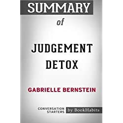 Summary of Judgement Detox by Gabrielle Bernstein: Conversation Starters