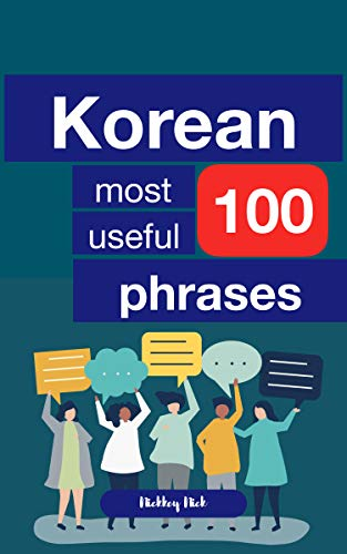Korean 100 most useful phrases (English Edition)