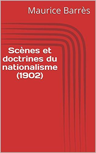 Scènes et doctrines du nationalisme (1902) par Maurice Barrès
