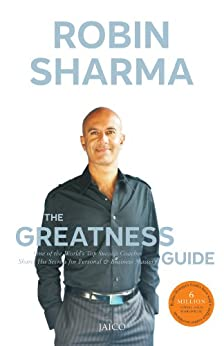 The Greatness Guide: One of the World's Most Successful Coaches Shares His Secrets for Personal and Business Mastery: The 10 Best Lessons Life Has Taught Me by [Sharma, Robin]
