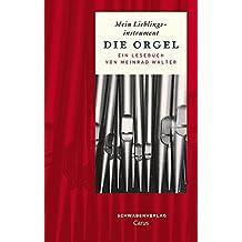 Mein Lieblingsinstrument - Die Orgel: Ein Lesebuch