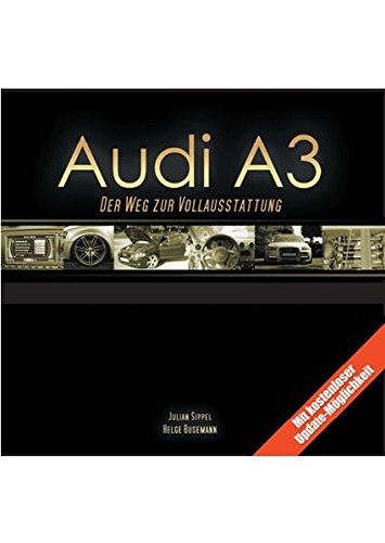 Preisvergleich Produktbild Audi A3: Der Weg zur Vollausstattung