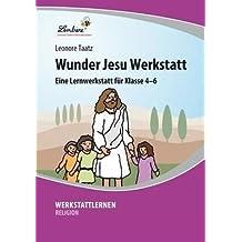 Wunder Jesu Werkstatt (CD-ROM): Grundschule, Sek 1, Religion, Ethik, Klasse 4-6