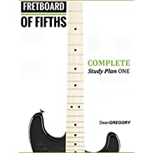FRETBOARD of FIFTHS:  COMPLETE Study Plan ONE: Blues, Rock, & Jazz Combined Study Plans (English Edition)