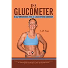 The Glucometer: a Self-Empowering Tool to a Healthy and Lean Body