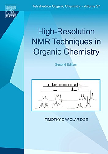 High-Resolution NMR Techniques in Organic Chemistry (Tetrahedron Organic Chemistry)