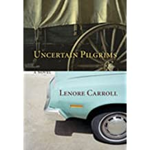 Uncertain Pilgrims: A Novel