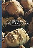 La redécouverte de la Chine ancienne de Corinne Debaine-Francfort ( 11 décembre 2008 )
