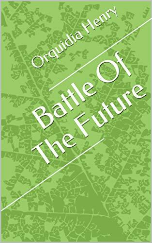 Battle Of The Future (Portuguese Edition) por Orquidia Henry