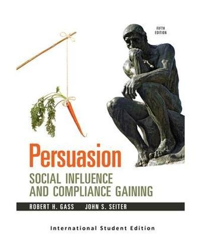 Persuasion: Social Influence and Compliance Gaining, 5e (International Student Edition)