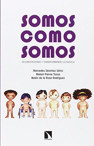 Somos como somos: Deconstruyendo y transformando la escuela por Melani Penna Tosso
