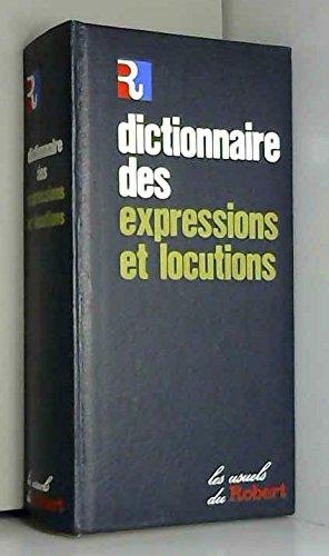 Dictionnaire des Expressions et des Locutions Figurees
