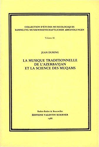 Musique traditionelle de l'Azerbayjan et la science des muqâms. (Sammlung musikwissenschaftlicher Abhandlungen) Orient-sammlung