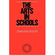 The Arts in Schools: Principles, Practice and Provision (1982-01-01)