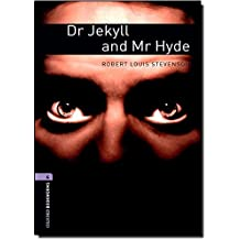 Oxford Bookworms Library: Level 4:: Dr Jekyll and Mr Hyde: 1400 Headwords (Oxford Bookworms ELT)