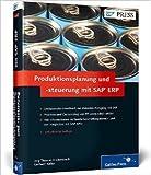 Produktionsplanung und -steuerung mit SAP ERP: Ihr umfassendes Handbuch zu SAP PP (SAP PRESS) ( 26. Mai 2014 )