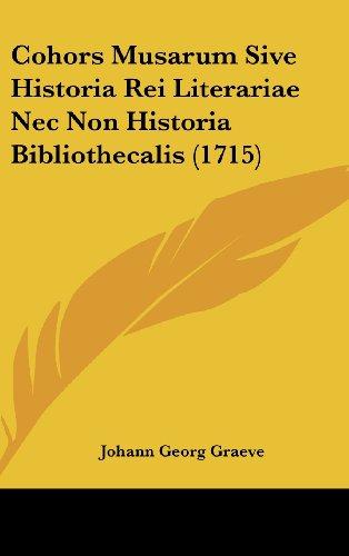 Cohors Musarum Sive Historia Rei Literariae NEC Non Historia Bibliothecalis (1715)