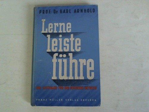 Lerne, leiste, führe. Ein Leitfaden für den deutschen Betrieb