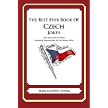 The Best Ever Book of Czech Jokes: Lots and Lots of Jokes Specially Repurposed for You-Know-Who by Mark Geoffrey Young (2012-01-30)