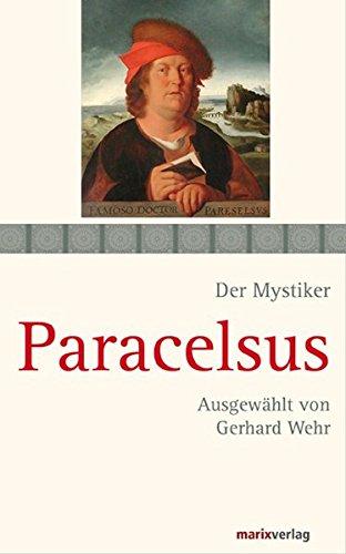 Paracelsus: Schriften (Die Mystiker)