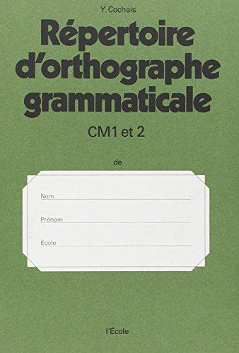 Rpertoire d'orthographe grammaticale, CM1 et CM2