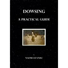 Dowsing - A Practical Guide