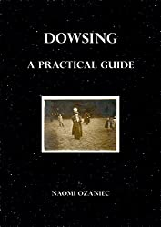 Dowsing - A Practical Guide (English Edition)
