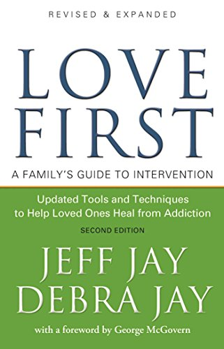 Love First: A Family's Guide to Intervention por Jeff Jay