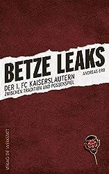 Betze Leaks: Der 1. FC Kaiserslautern zwischen Tradition und Possenspiel