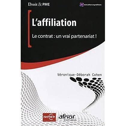 L'affiliation: Le contrat : un vrai partenariat !