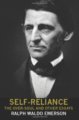 Self-Reliance, the Over-Soul, and Other Essays por Ralph Waldo Emerson