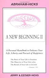 A New Beginning II : A Personal Handbook to Enhance Your Life, Liberty and Pursuit of Happiness