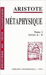 Métaphysique, tome 1 - Livre A-Z de Aristote
