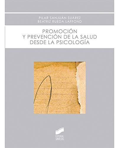 Promoción y prevención de la salud desde la psicología por Pilar Sanjuán Suárez