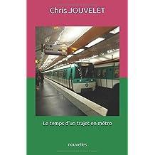 Le temps d'un trajet en métro: nouvelles