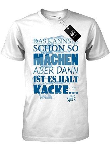 DAS KANNSTE SCHON SO MACHEN IST ABER KACKE - Weiss - Styled by Fulima-Stuff Herren Shirt Weiß
