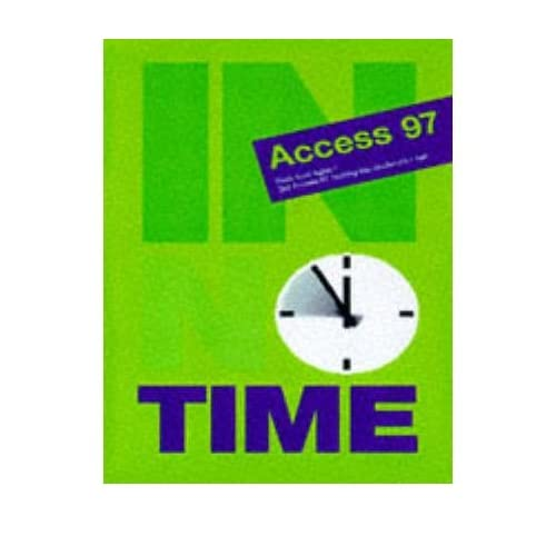 [(Access 97 in No Time)] [ By (author) Ignatz Schels ] [September, 1998]